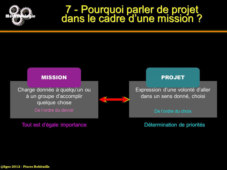 7 - Pourquoi parler de projet dans le cadre d'une mission