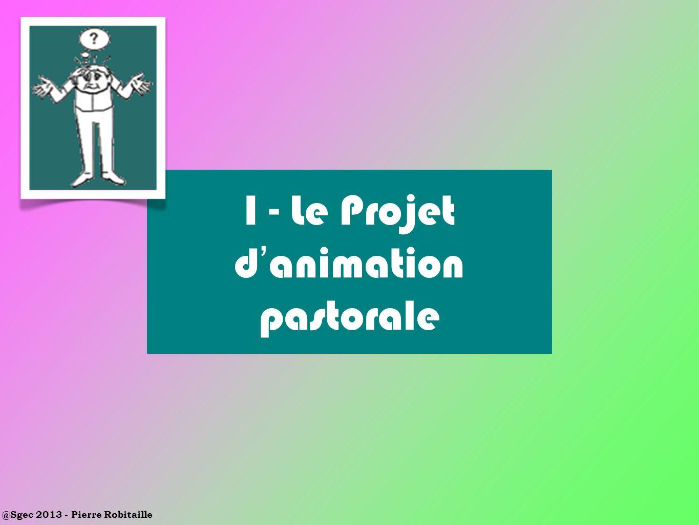 I - Le Projet d'animation pastorale