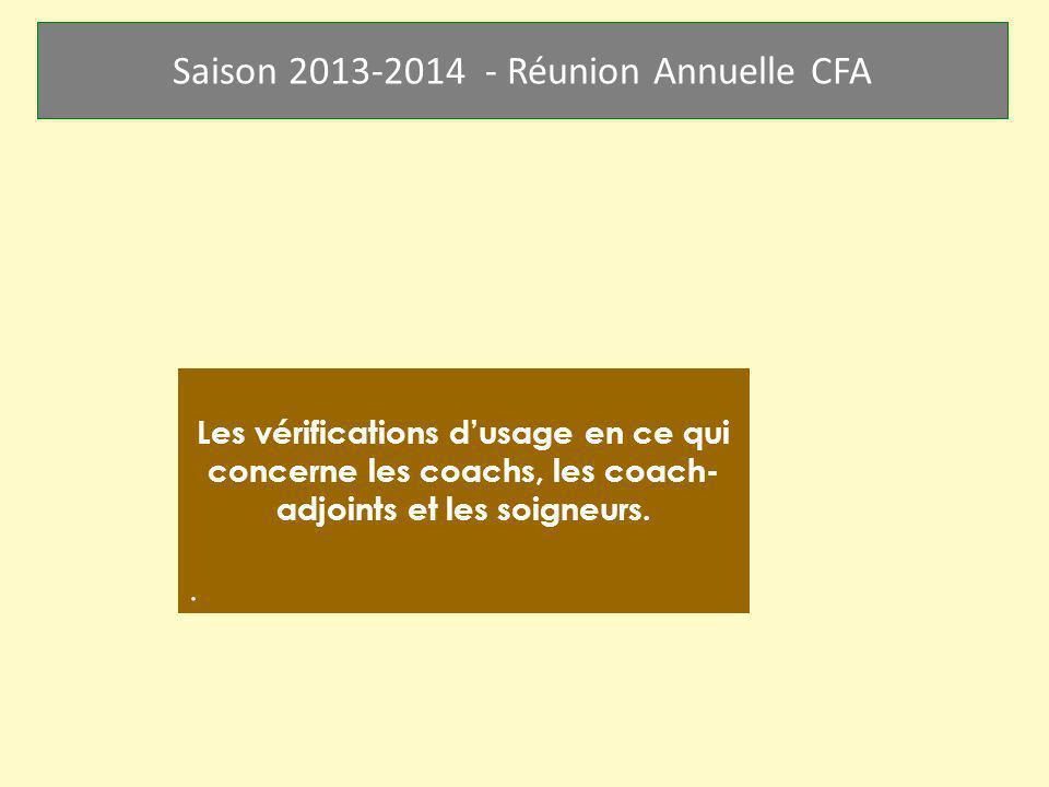 Les vérifications d'usage en ce qui concerne les coachs, les coach-adjoints et les soigneurs.