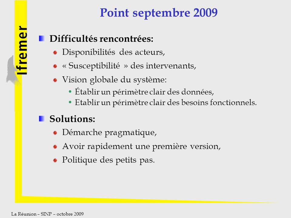Point septembre 2009 Difficultés rencontrées: Solutions: