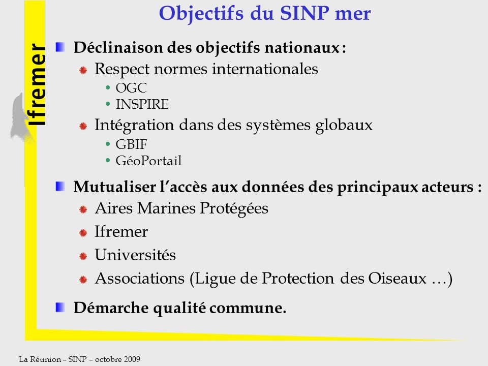 Objectifs du SINP mer Déclinaison des objectifs nationaux :