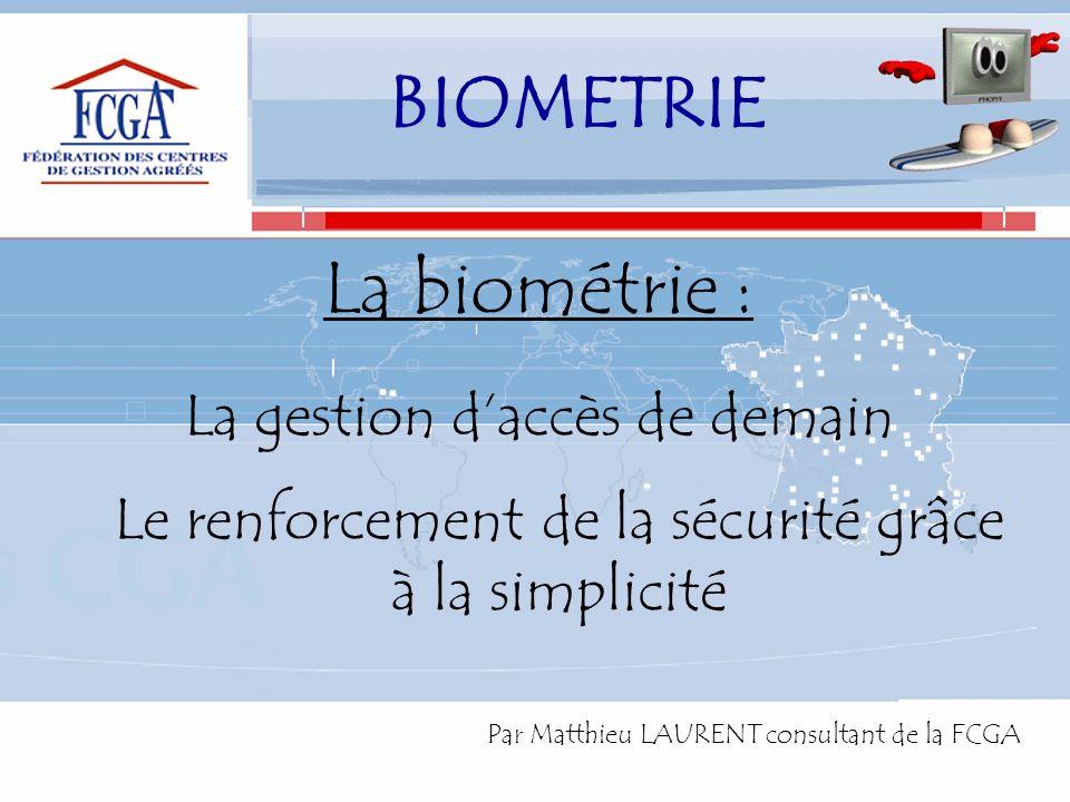 BIOMETRIE La biométrie : La gestion d'accès de demain