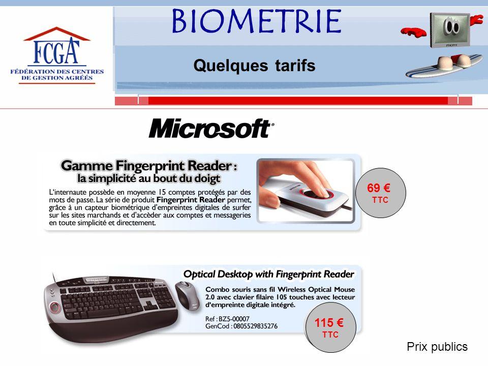 BIOMETRIE Quelques tarifs 69 € TTC 115 € TTC Prix publics