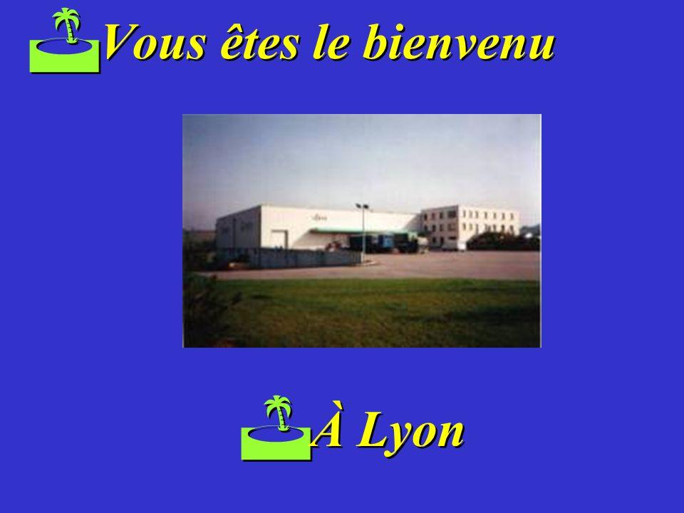 Vous êtes le bienvenu À Lyon