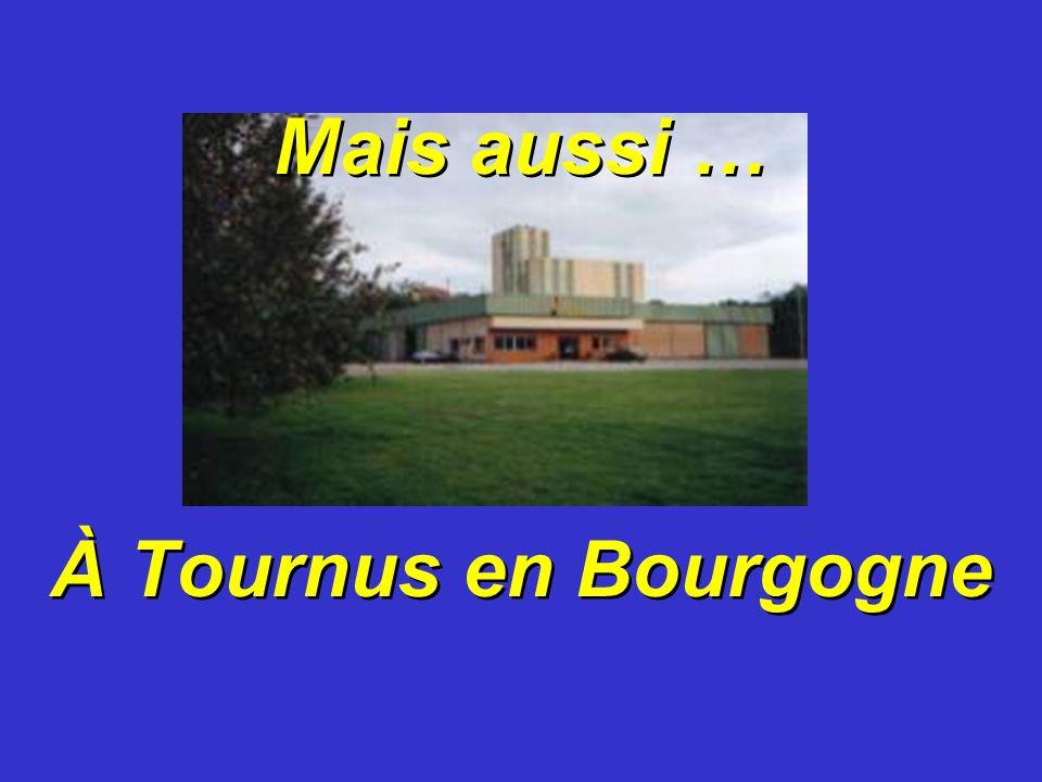Mais aussi … À Tournus en Bourgogne