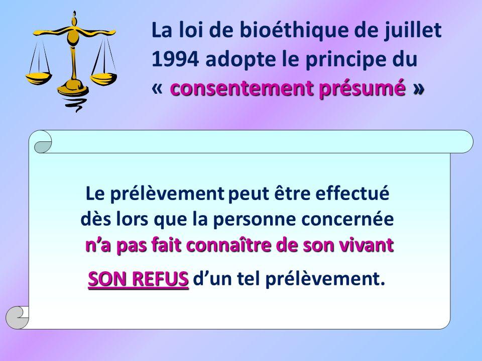 La loi de bioéthique de juillet 1994 adopte le principe du « consentement présumé »