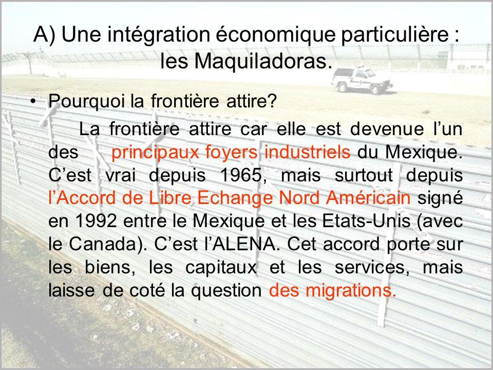 A) Une intégration économique particulière : les Maquiladoras.