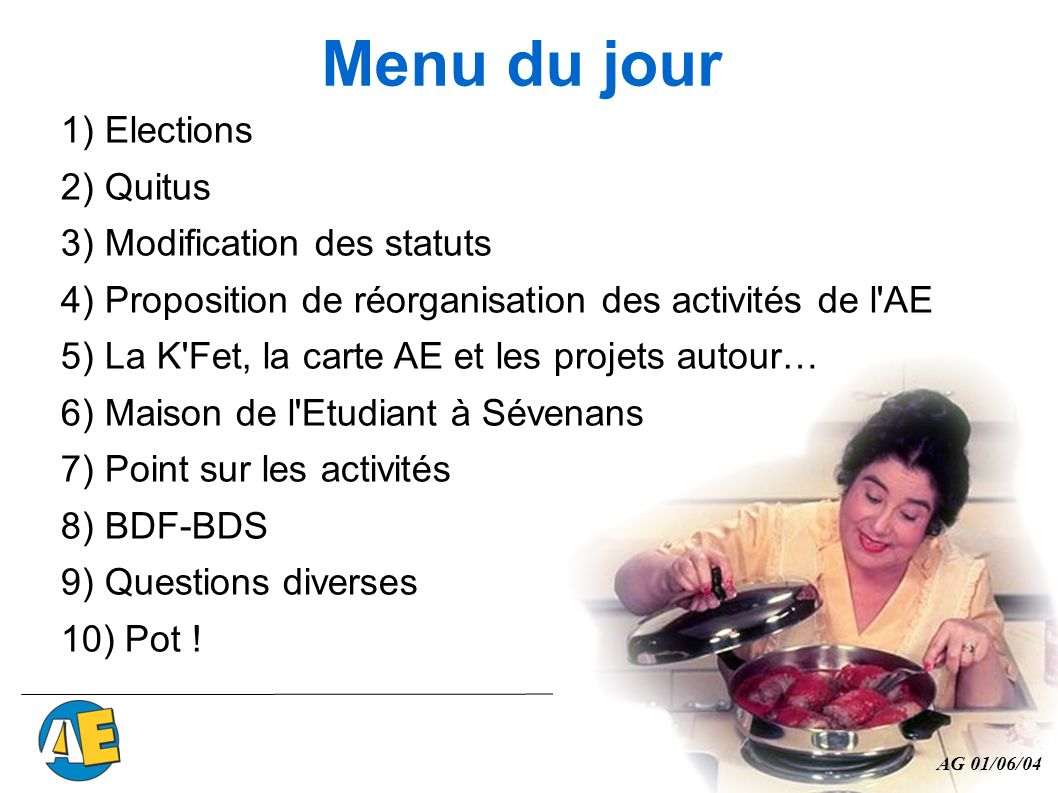 Menu du jour 1) Elections 2) Quitus 3) Modification des statuts