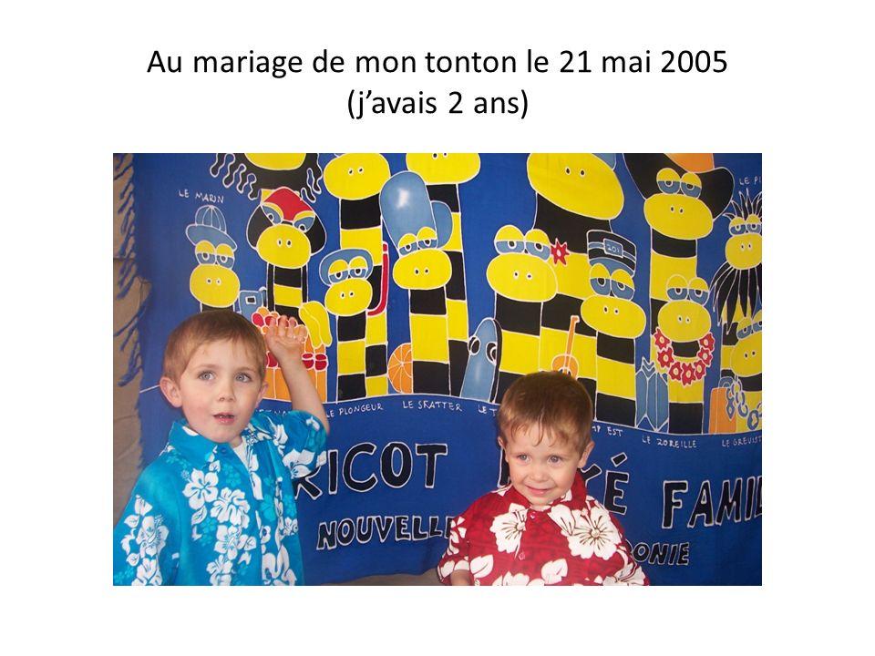Au mariage de mon tonton le 21 mai 2005 (j'avais 2 ans)