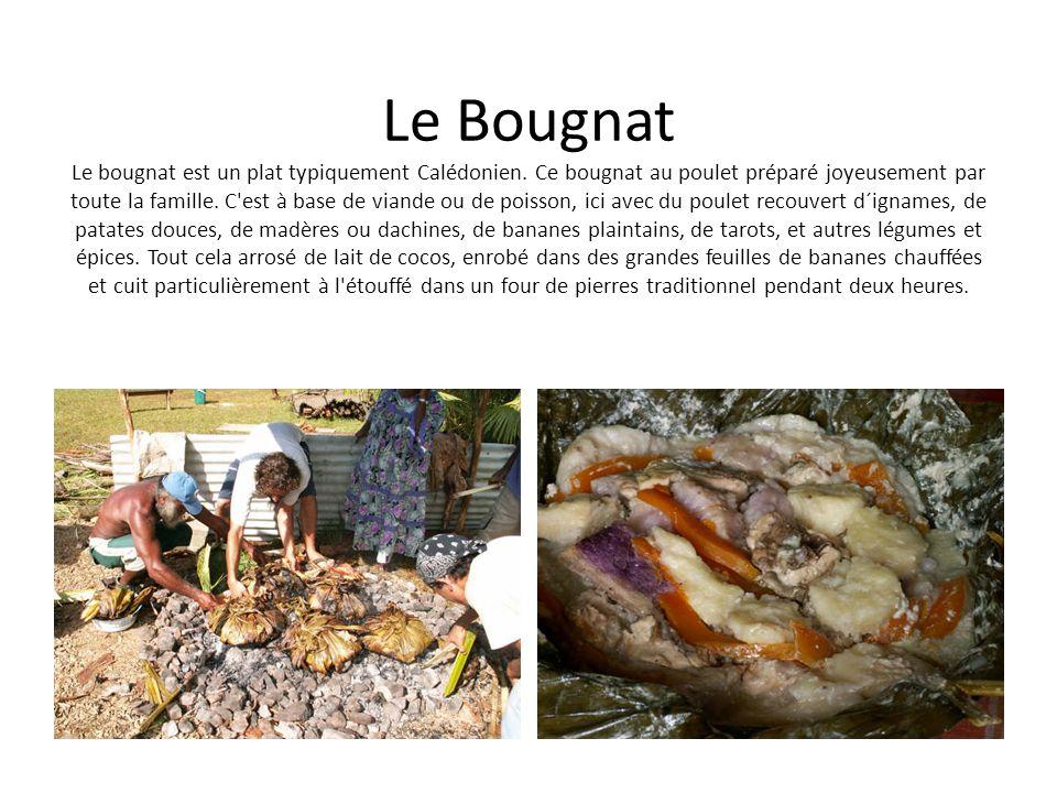 Le Bougnat Le bougnat est un plat typiquement Calédonien