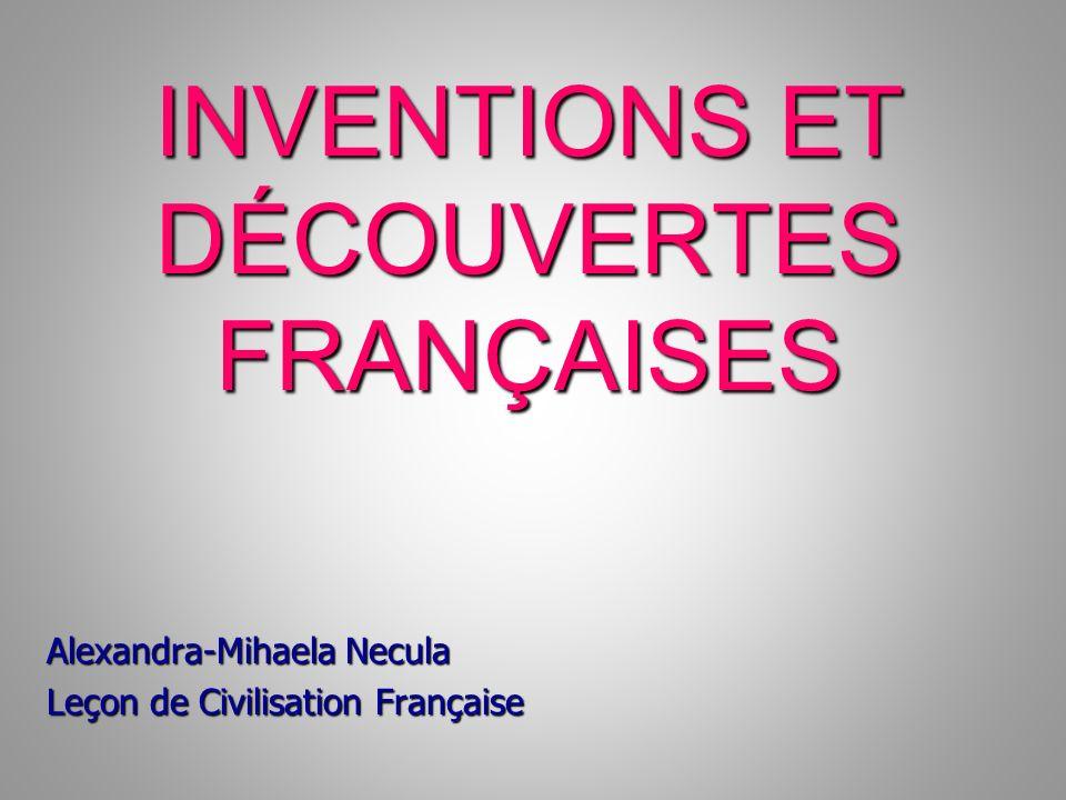 INVENTIONS ET DÉCOUVERTES FRANÇAISES