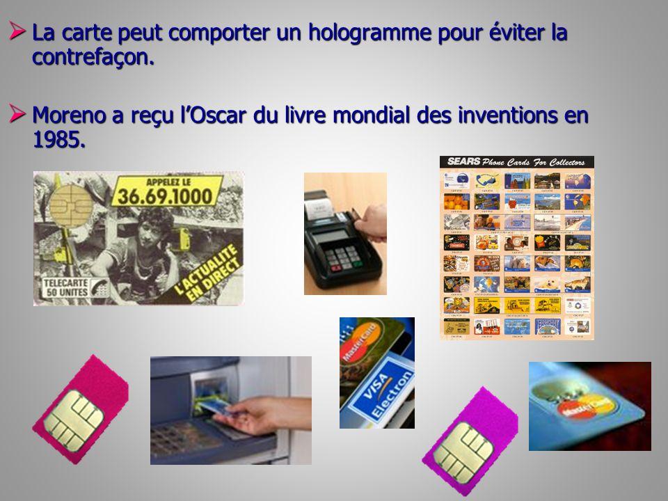 La carte peut comporter un hologramme pour éviter la contrefaçon.