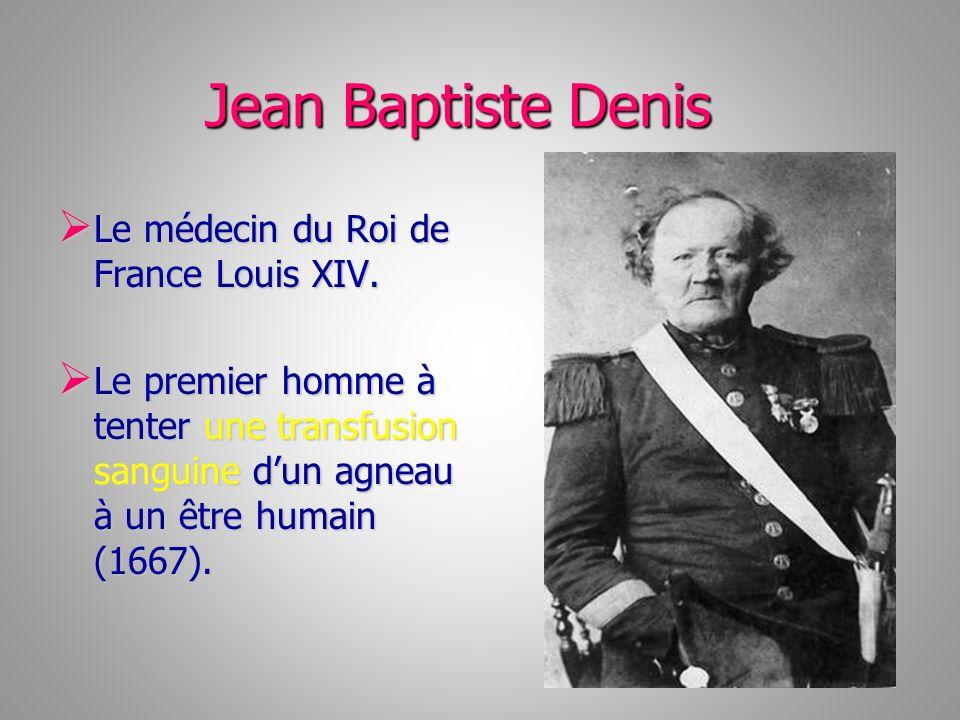 Jean Baptiste Denis Le médecin du Roi de France Louis XIV.