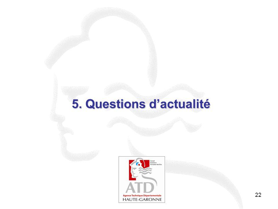 5. Questions d'actualité