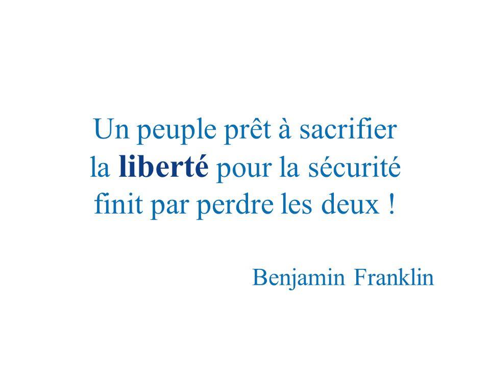 Un peuple prêt à sacrifier la liberté pour la sécurité