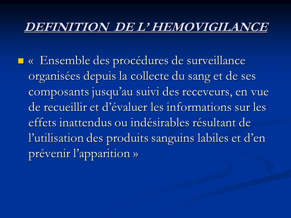 DEFINITION DE L' HEMOVIGILANCE