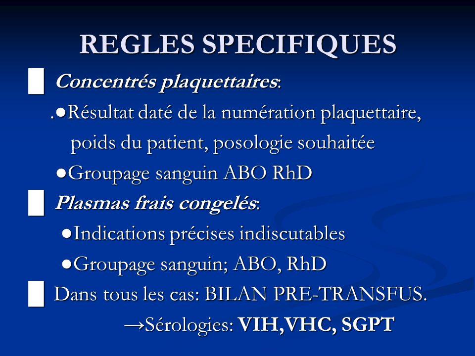 REGLES SPECIFIQUES █ Concentrés plaquettaires: