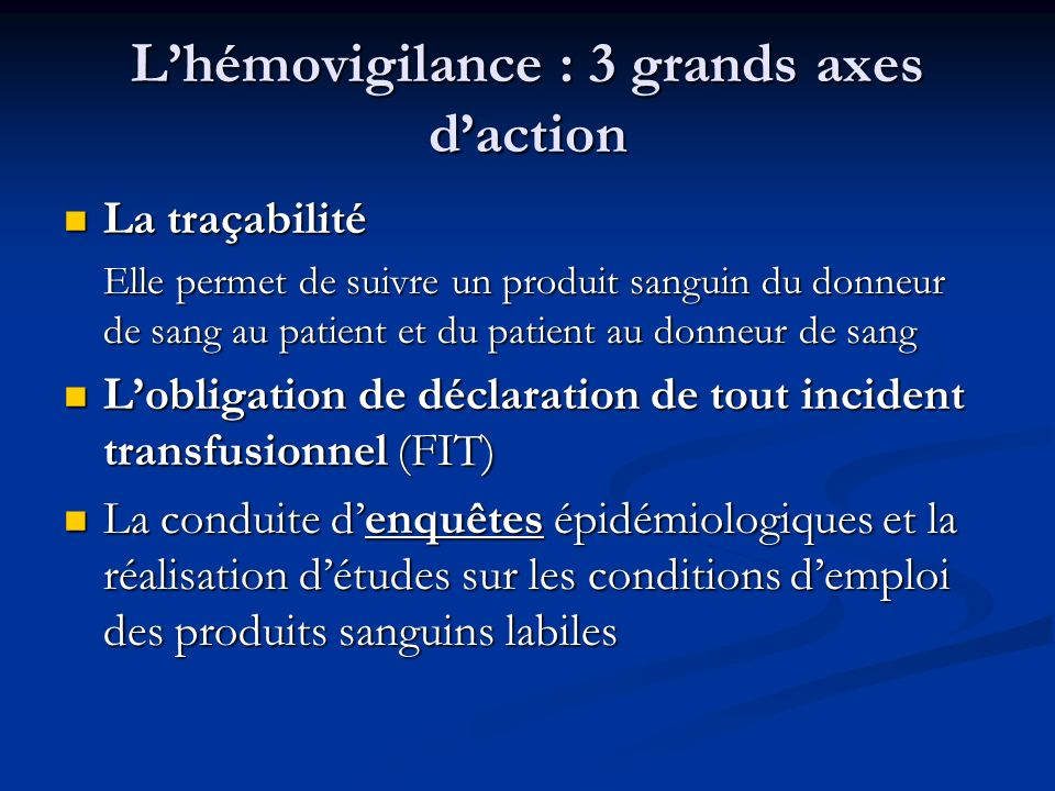 L'hémovigilance : 3 grands axes d'action