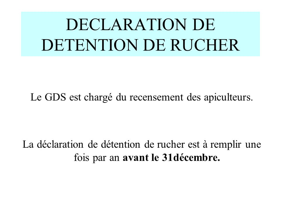 DECLARATION DE DETENTION DE RUCHER