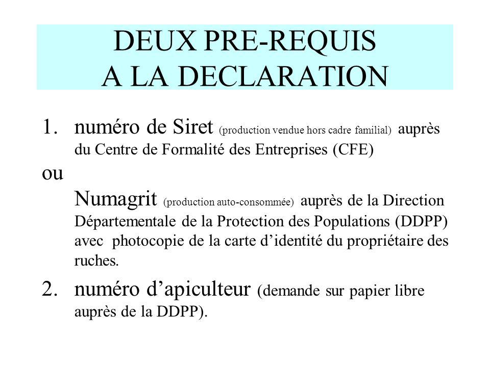 DEUX PRE-REQUIS A LA DECLARATION