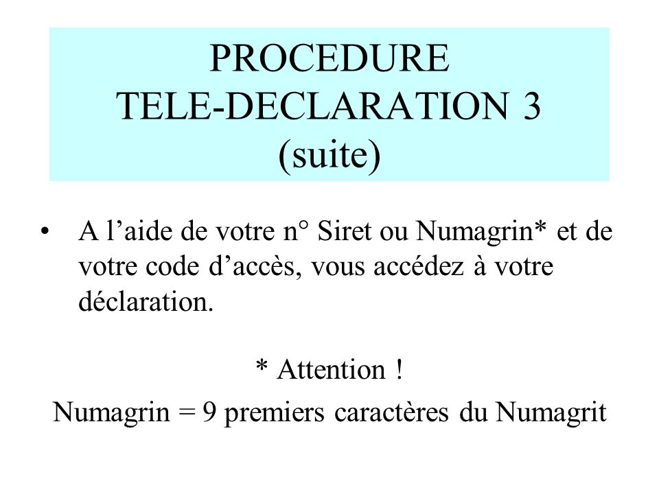 PROCEDURE TELE-DECLARATION 3 (suite)