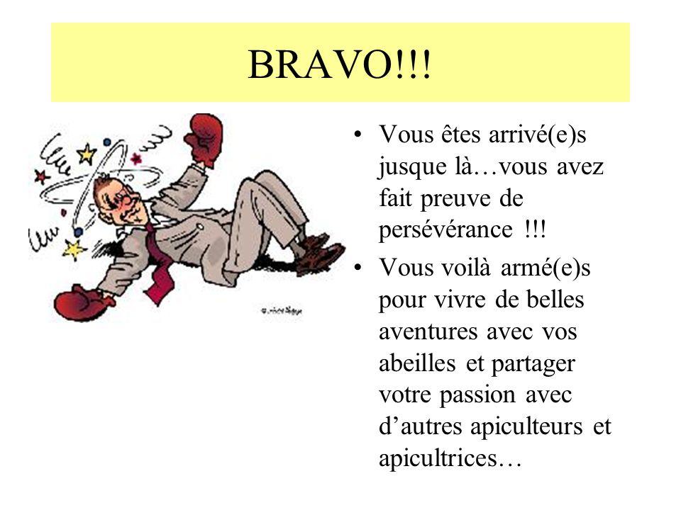 BRAVO!!! Vous êtes arrivé(e)s jusque là…vous avez fait preuve de persévérance !!!
