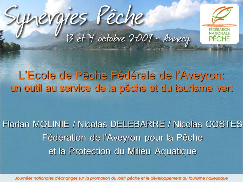 L'Ecole de Pêche Fédérale de l'Aveyron: un outil au service de la pêche et du tourisme vert