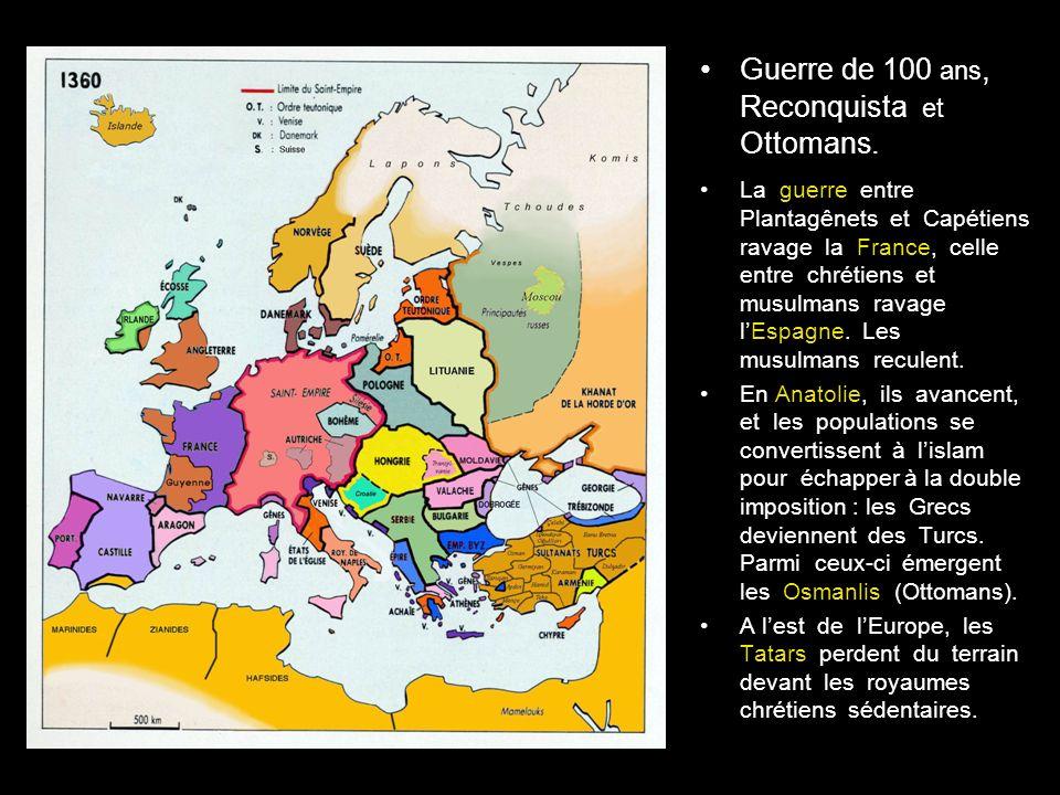 Guerre de 100 ans, Reconquista et Ottomans.