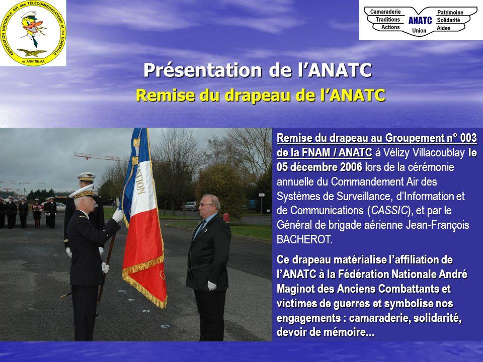 Présentation de l'ANATC Remise du drapeau de l'ANATC