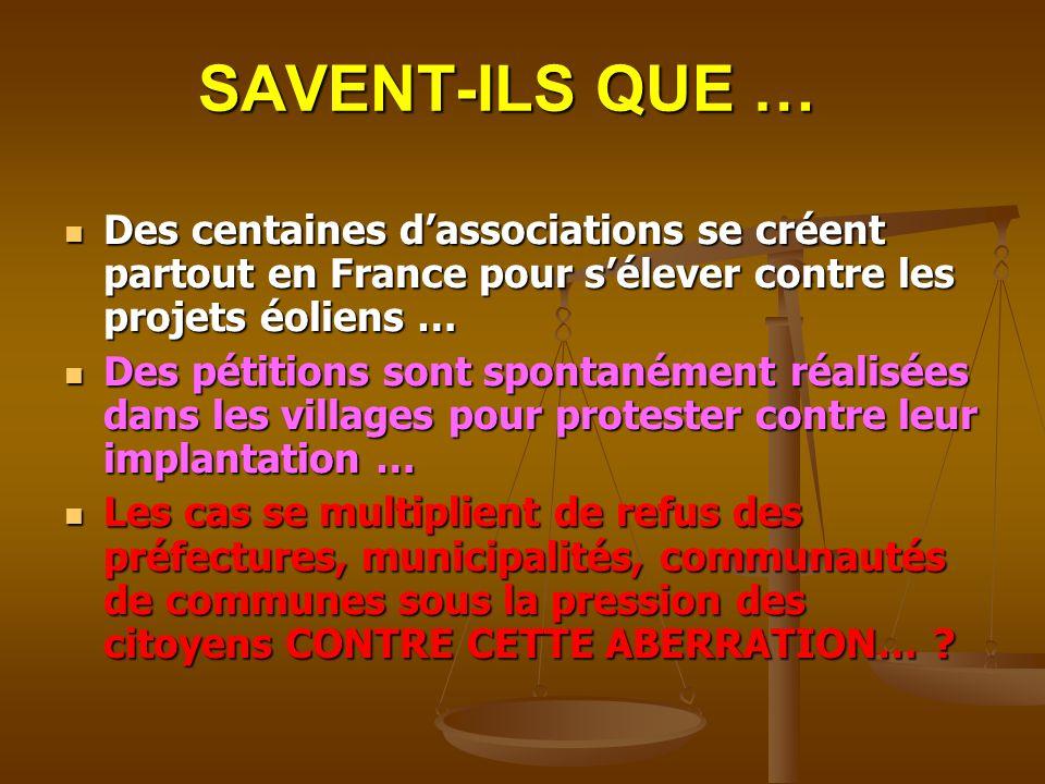 SAVENT-ILS QUE … Des centaines d'associations se créent partout en France pour s'élever contre les projets éoliens …