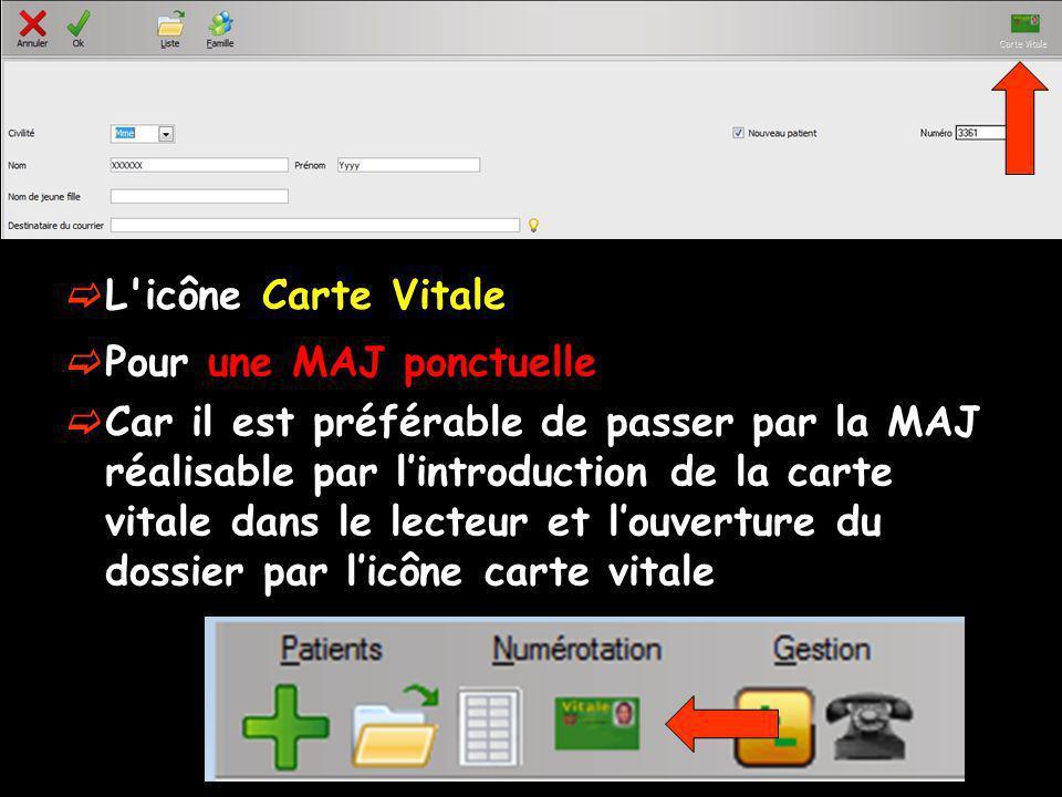 L icône Carte Vitale Pour une MAJ ponctuelle.