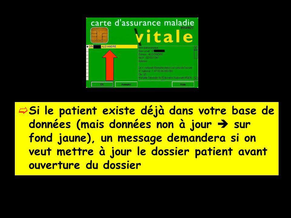 Si le patient existe déjà dans votre base de données (mais données non à jour  sur fond jaune), un message demandera si on veut mettre à jour le dossier patient avant ouverture du dossier