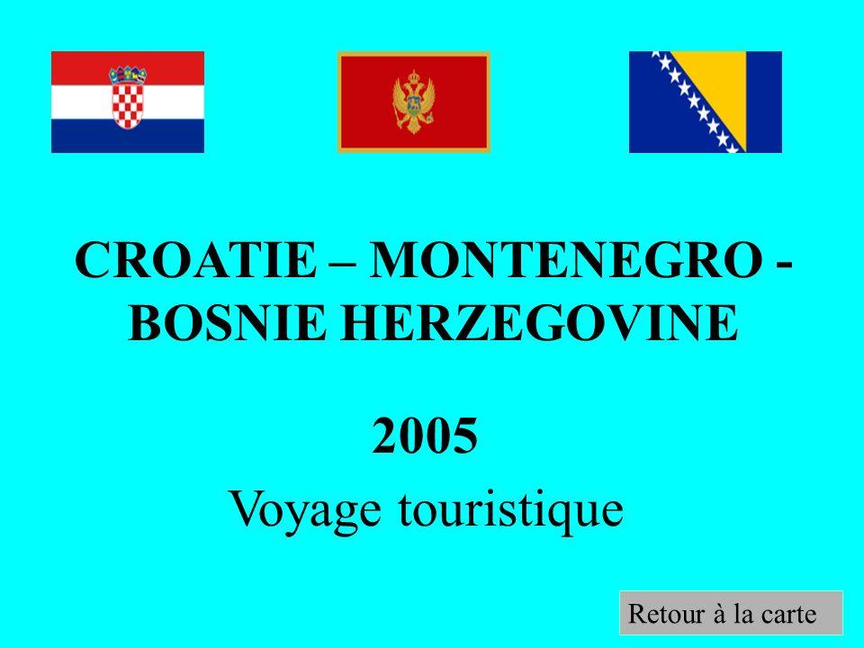 CROATIE – MONTENEGRO - BOSNIE HERZEGOVINE