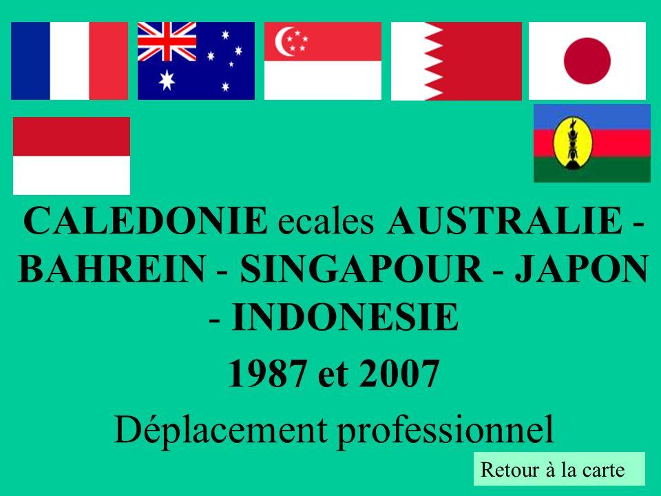 CALEDONIE ecales AUSTRALIE - BAHREIN - SINGAPOUR - JAPON - INDONESIE