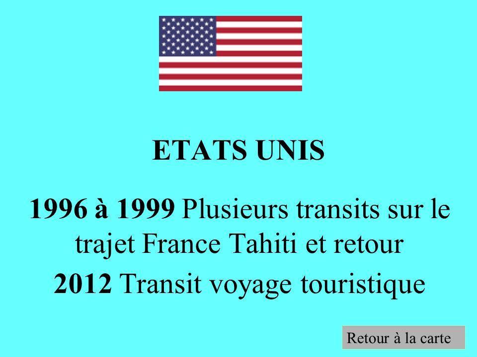 1996 à 1999 Plusieurs transits sur le trajet France Tahiti et retour