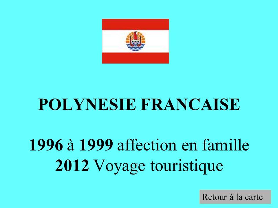 POLYNESIE FRANCAISE 1996 à 1999 affection en famille 2012 Voyage touristique