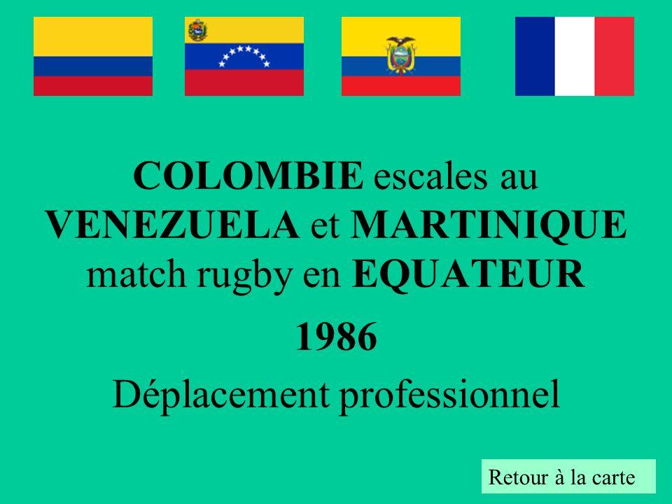 COLOMBIE escales au VENEZUELA et MARTINIQUE match rugby en EQUATEUR