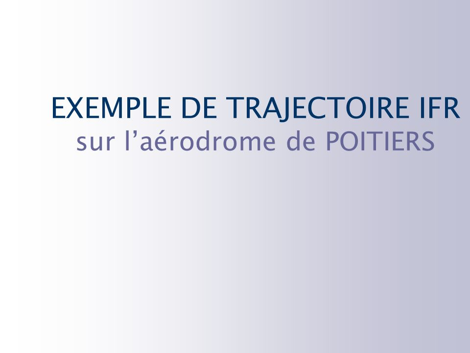 EXEMPLE DE TRAJECTOIRE IFR sur l'aérodrome de POITIERS