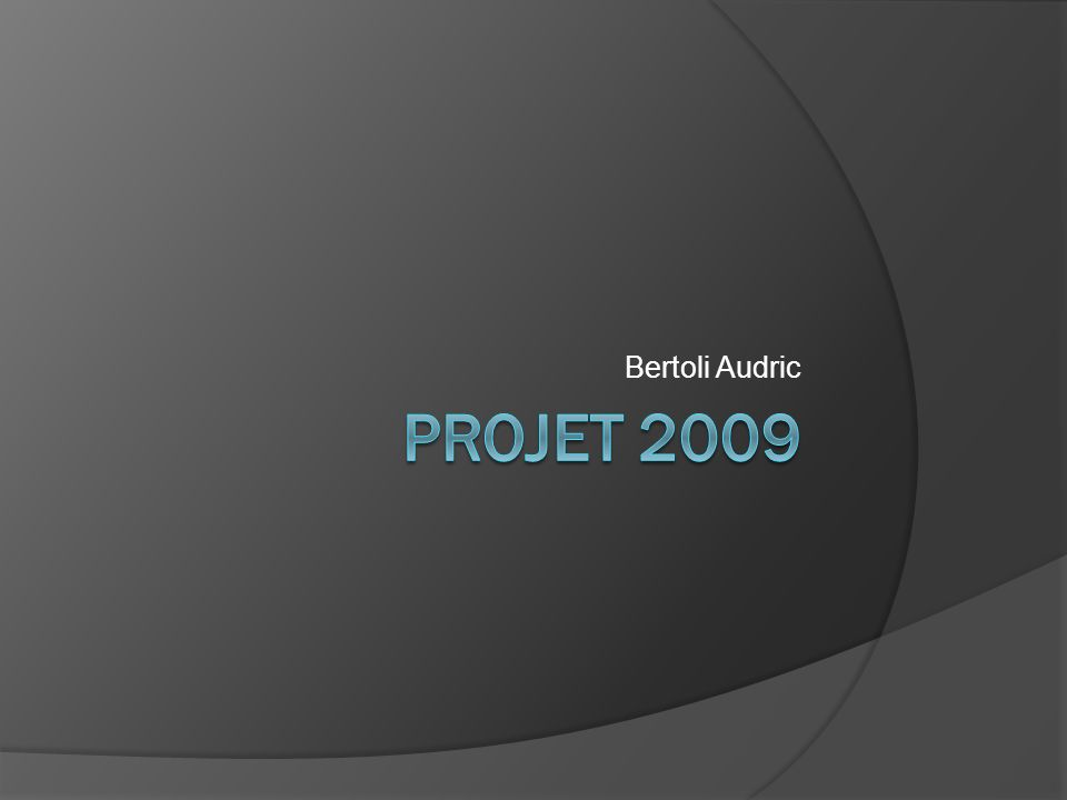 Bertoli Audric PROJET 2009.