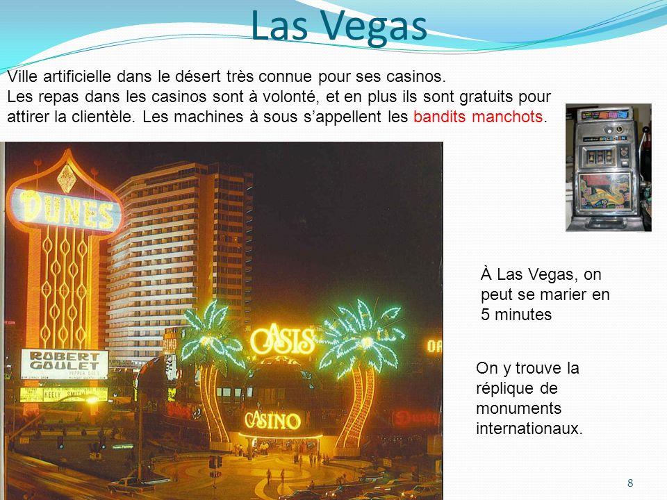 Las Vegas Ville artificielle dans le désert très connue pour ses casinos.