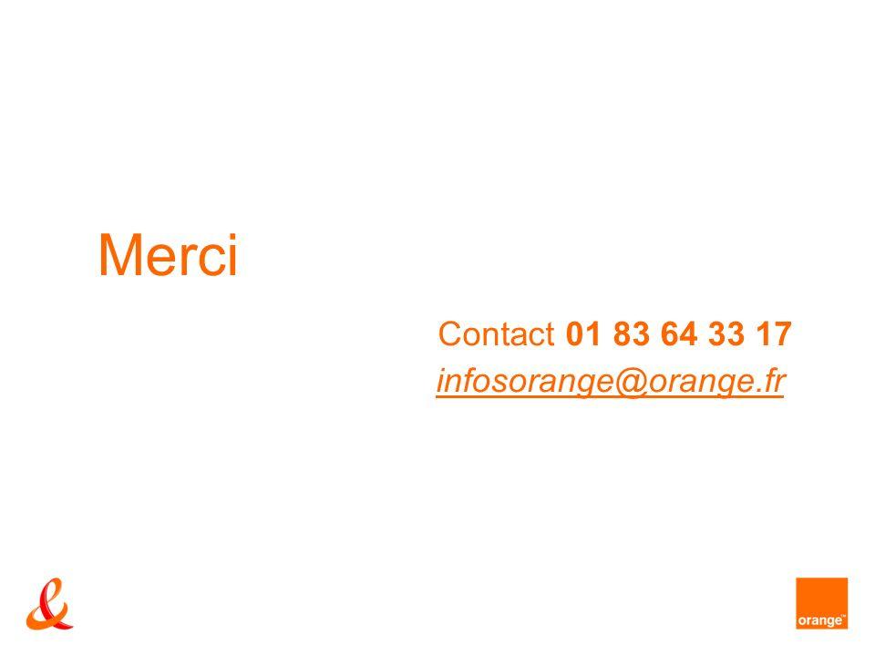 Merci Contact 01 83 64 33 17 infosorange@orange.fr