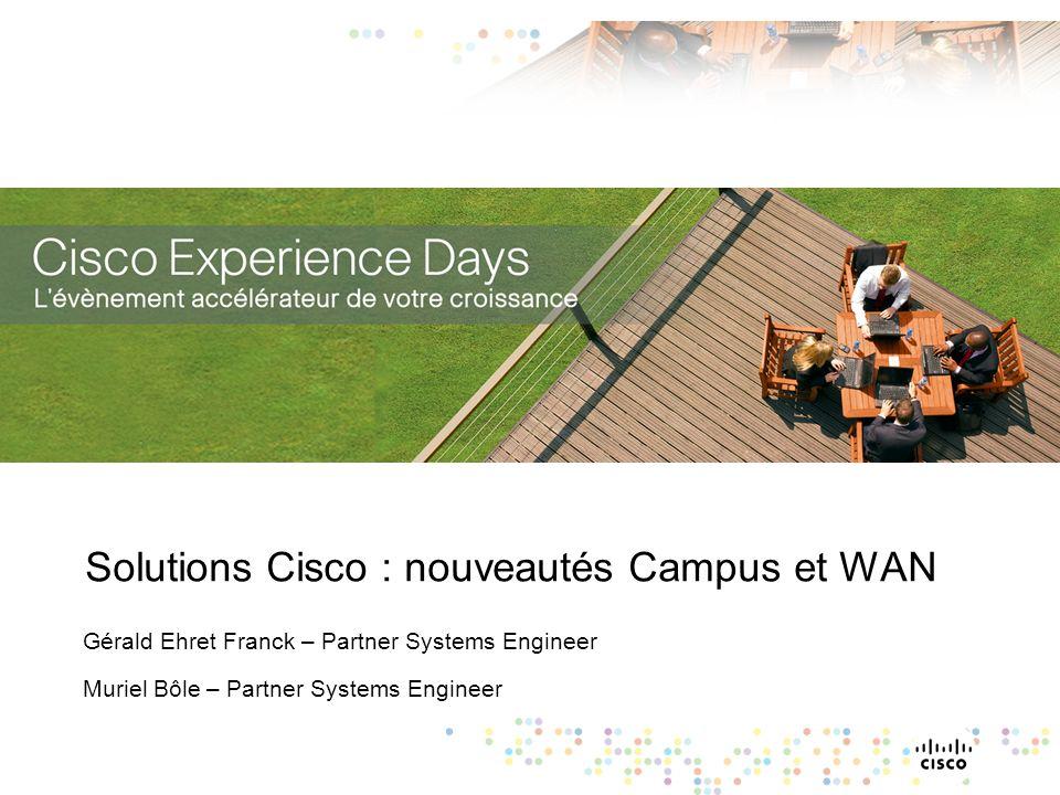 Solutions Cisco : nouveautés Campus et WAN