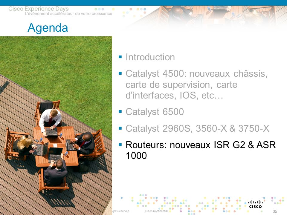 Agenda Introduction. Catalyst 4500: nouveaux châssis, carte de supervision, carte d'interfaces, IOS, etc…