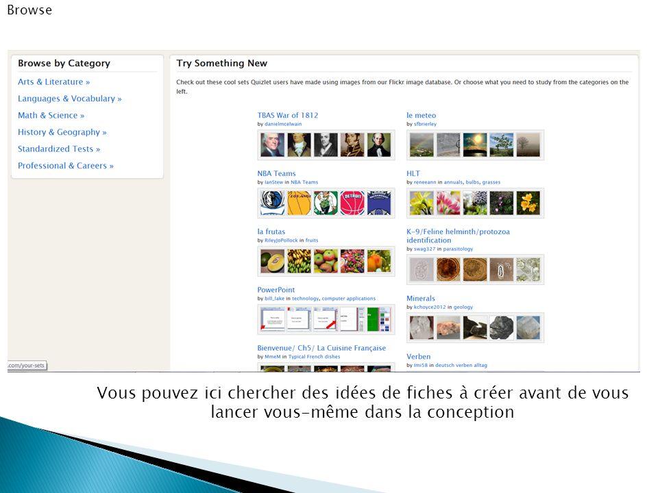 Browse Vous pouvez ici chercher des idées de fiches à créer avant de vous lancer vous-même dans la conception.
