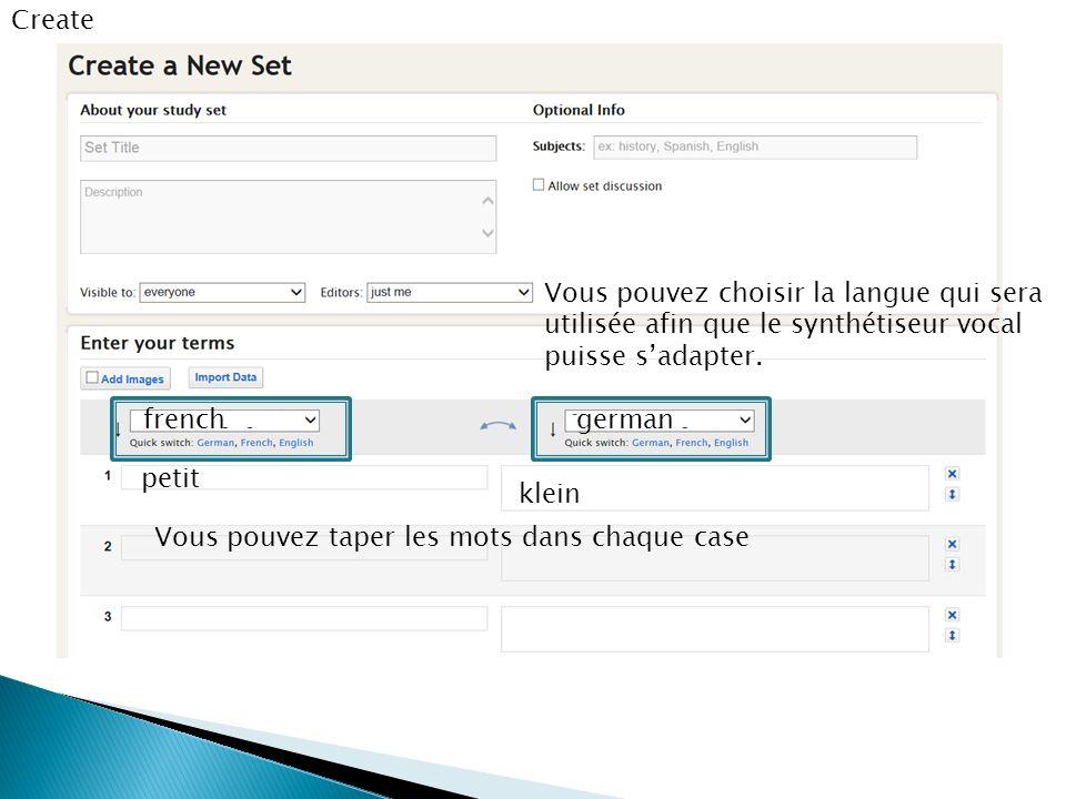 Create Vous pouvez choisir la langue qui sera utilisée afin que le synthétiseur vocal puisse s'adapter.
