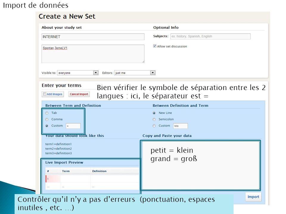 Import de données Bien vérifier le symbole de séparation entre les 2 langues : ici, le séparateur est =