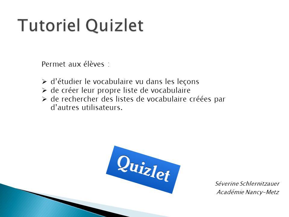Tutoriel Quizlet Permet aux élèves :