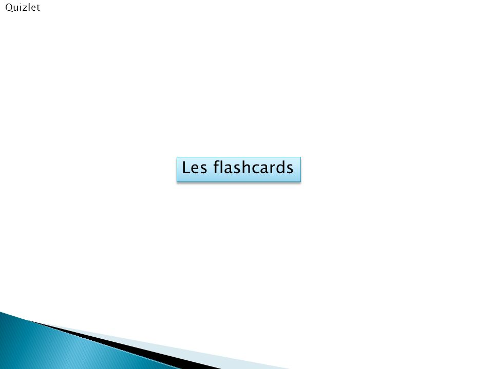 Quizlet Les flashcards