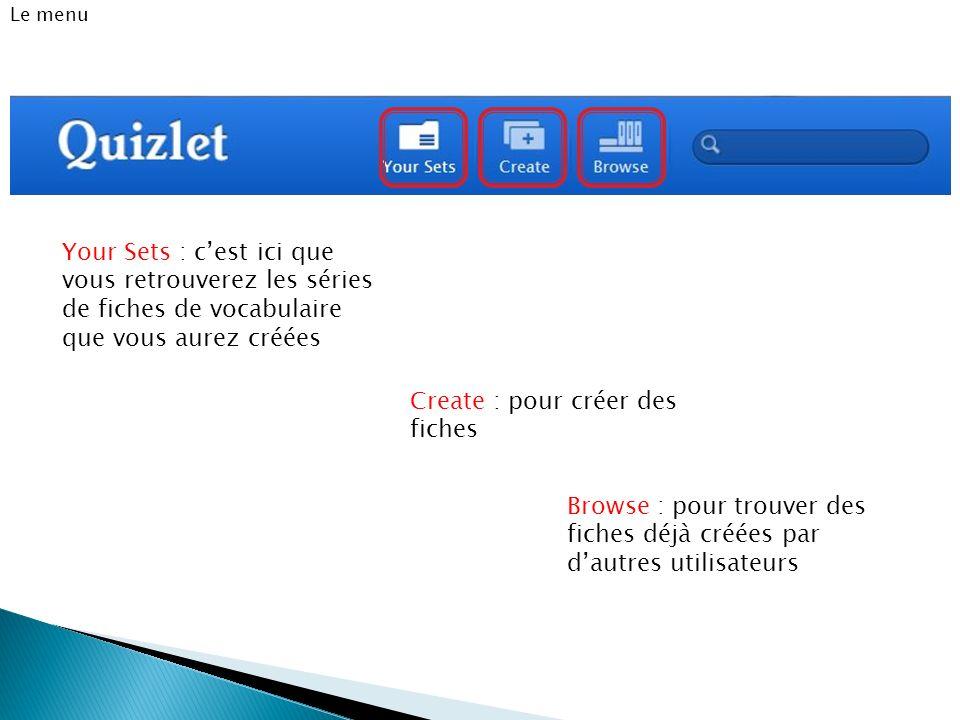 Create : pour créer des fiches