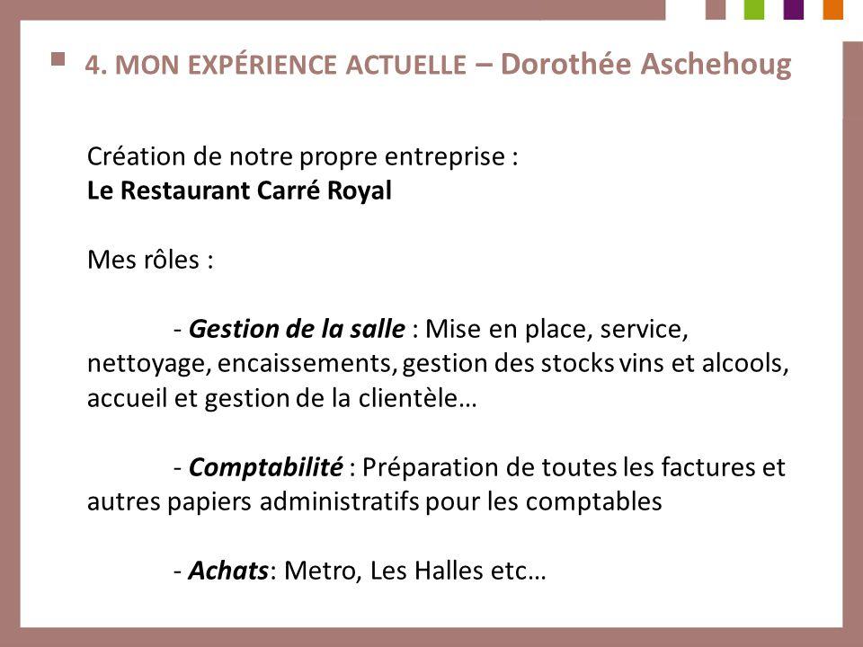 4. MON EXPÉRIENCE ACTUELLE – Dorothée Aschehoug